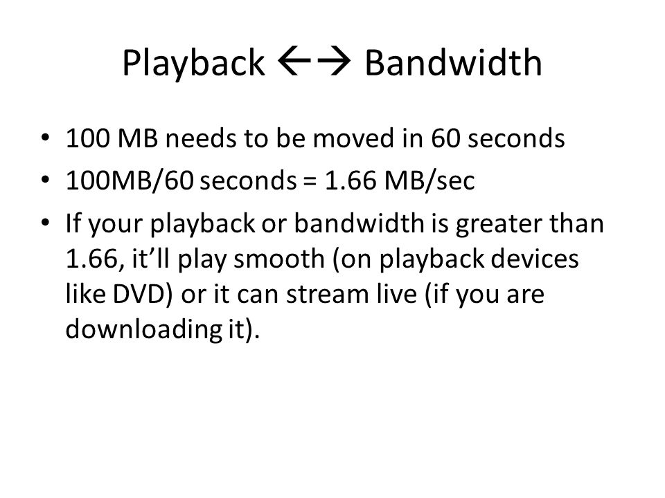 Playback  Bandwidth 100 MB needs to be moved in 60 seconds