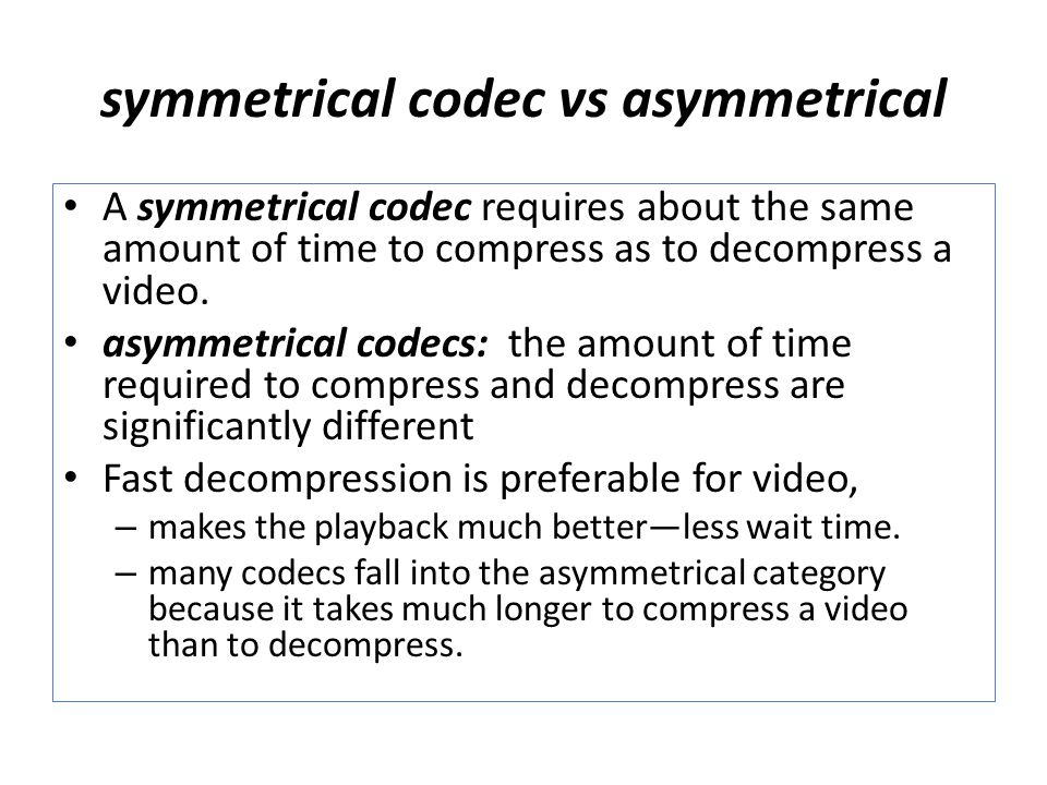 symmetrical codec vs asymmetrical
