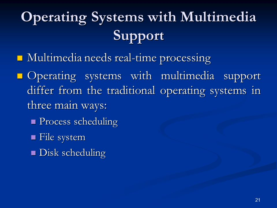 Operating Systems with Multimedia Support