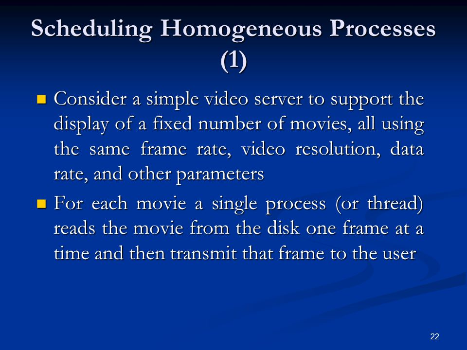 Scheduling Homogeneous Processes (1)
