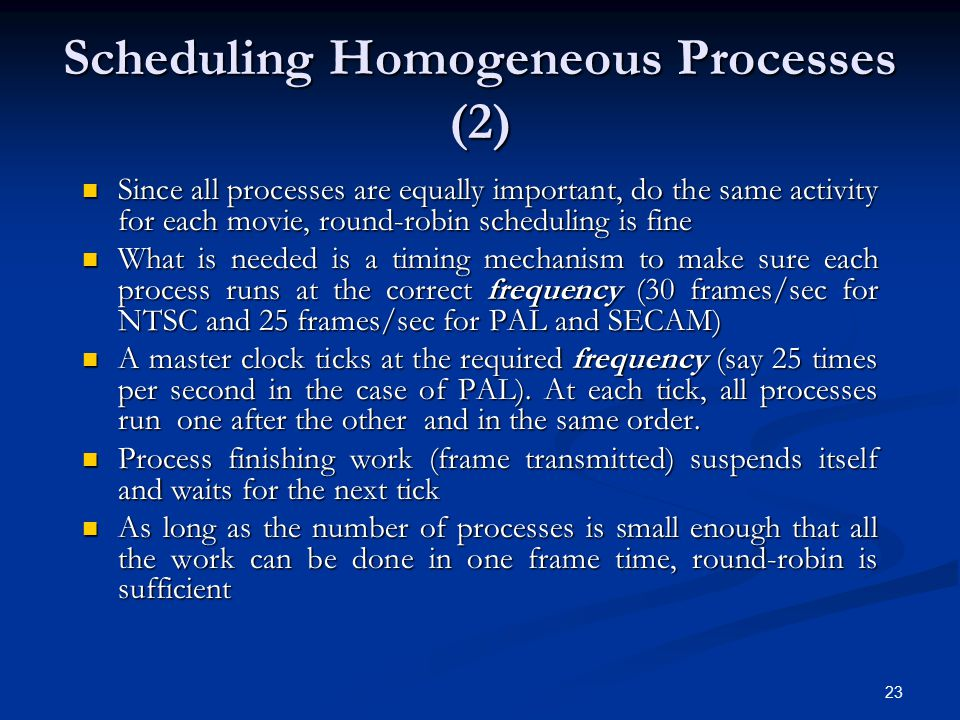 Scheduling Homogeneous Processes (2)