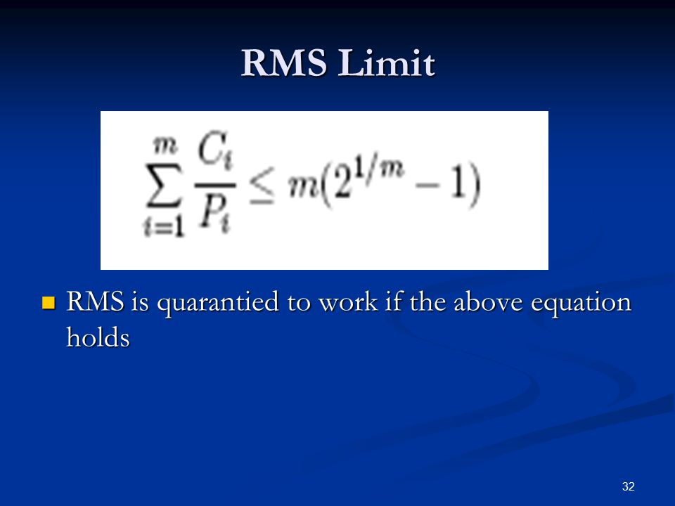 RMS Limit RMS is quarantied to work if the above equation holds