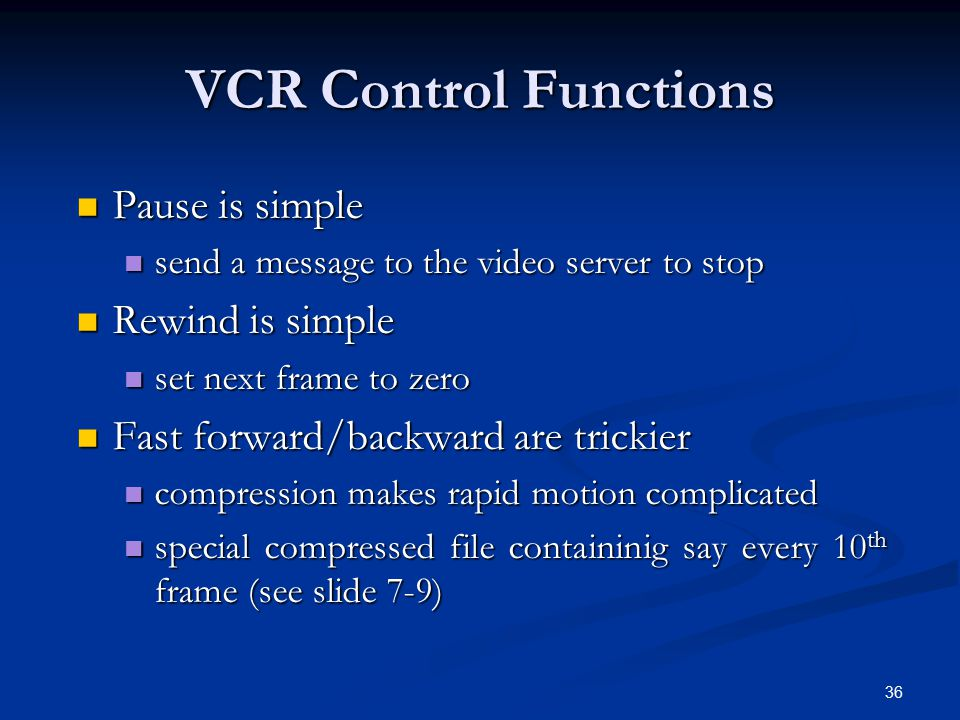 VCR Control Functions Pause is simple Rewind is simple