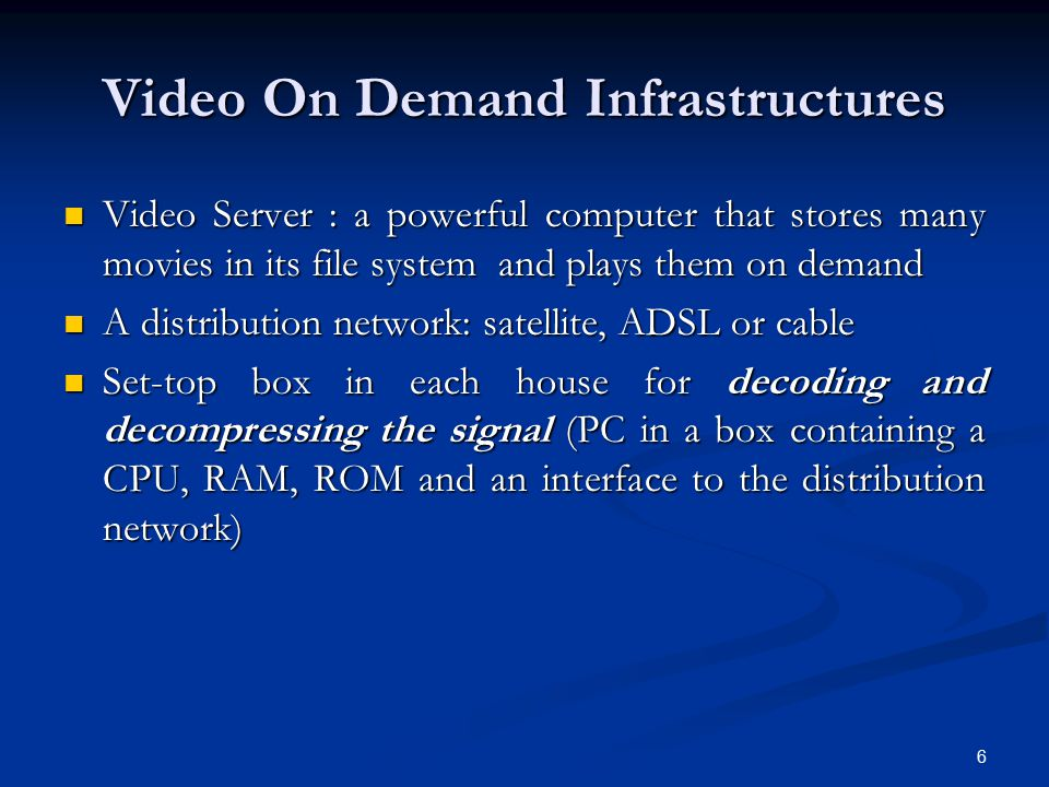 Video On Demand Infrastructures