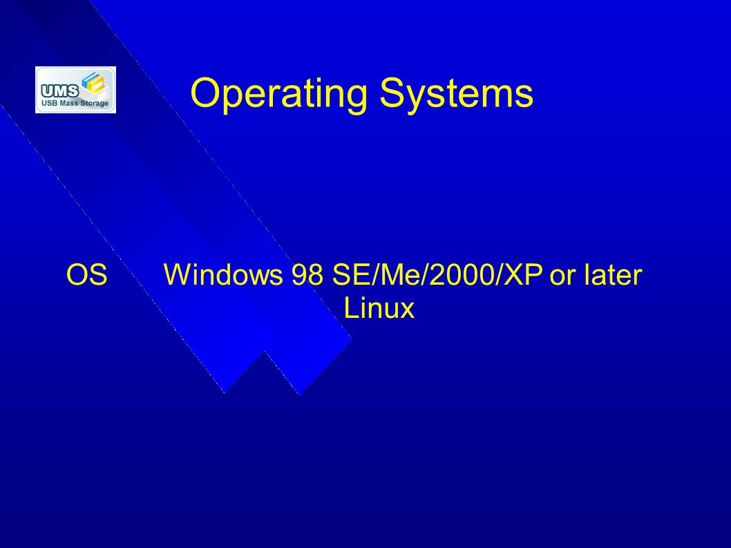 OS Windows 98 SE/Me/2000/XP or later Linux