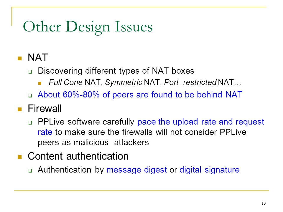Other Design Issues NAT Firewall Content authentication