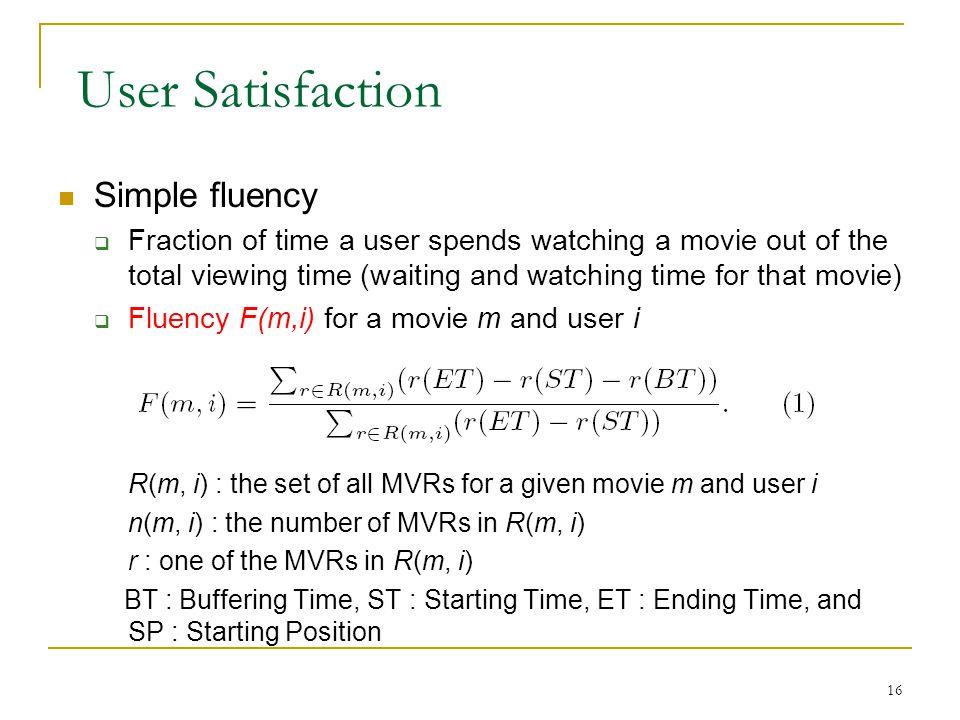 User Satisfaction Simple fluency