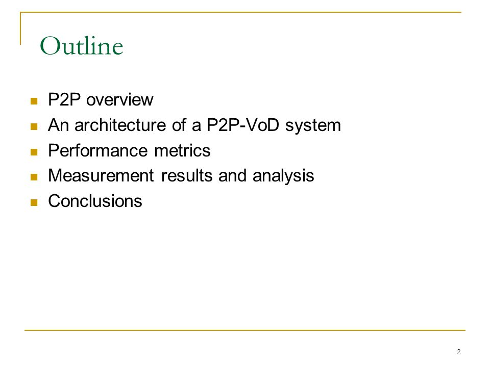 Outline P2P overview An architecture of a P2P-VoD system