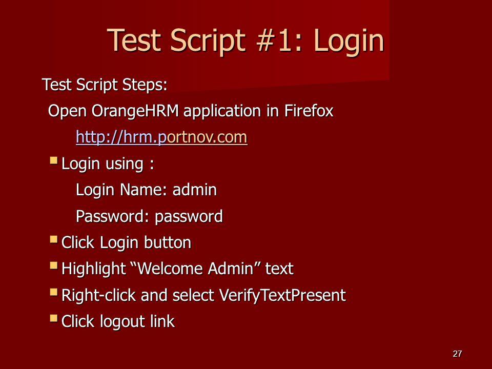 Test Script #1: Login Test Script Steps: