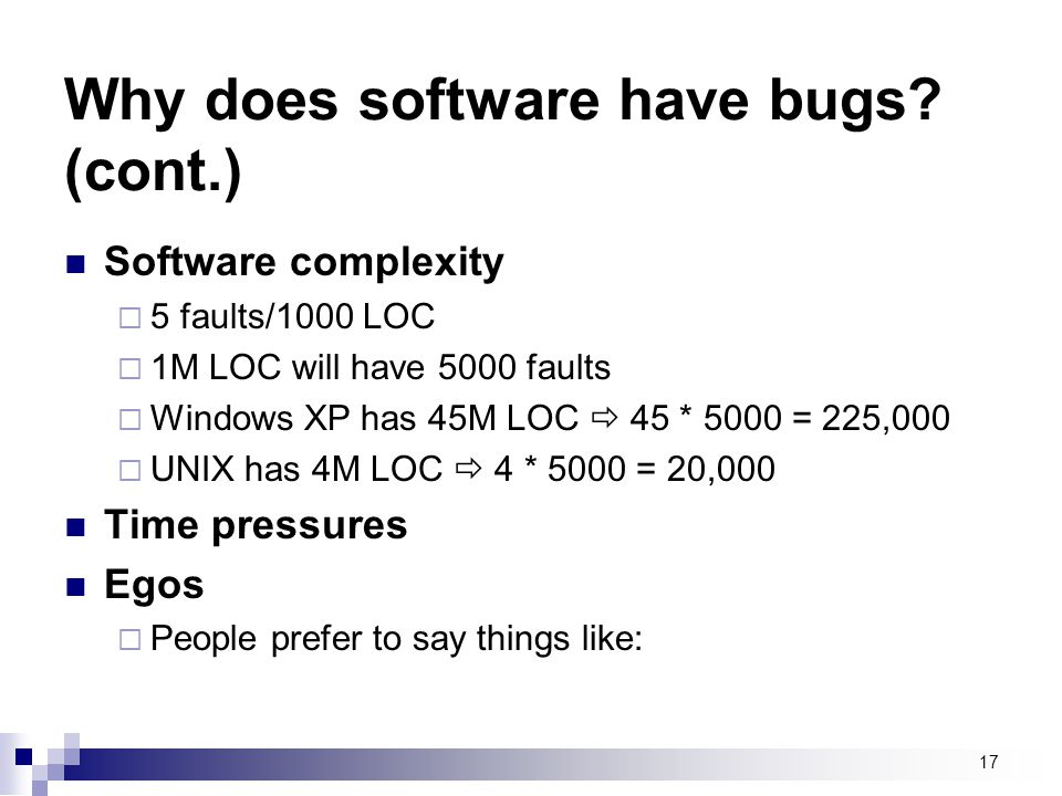 Why does software have bugs (cont.)