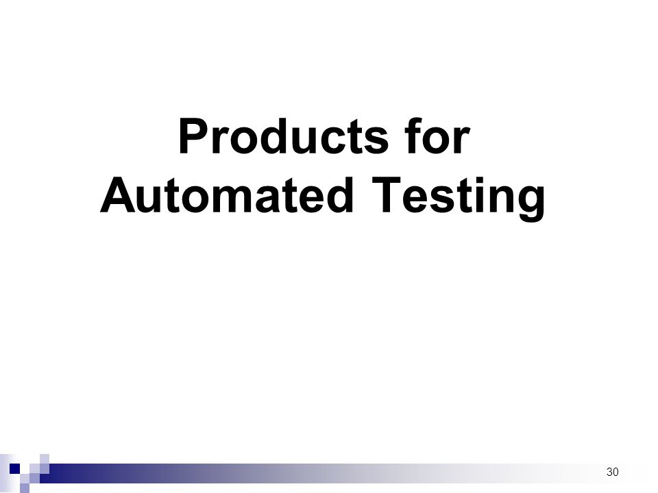 Products for Automated Testing