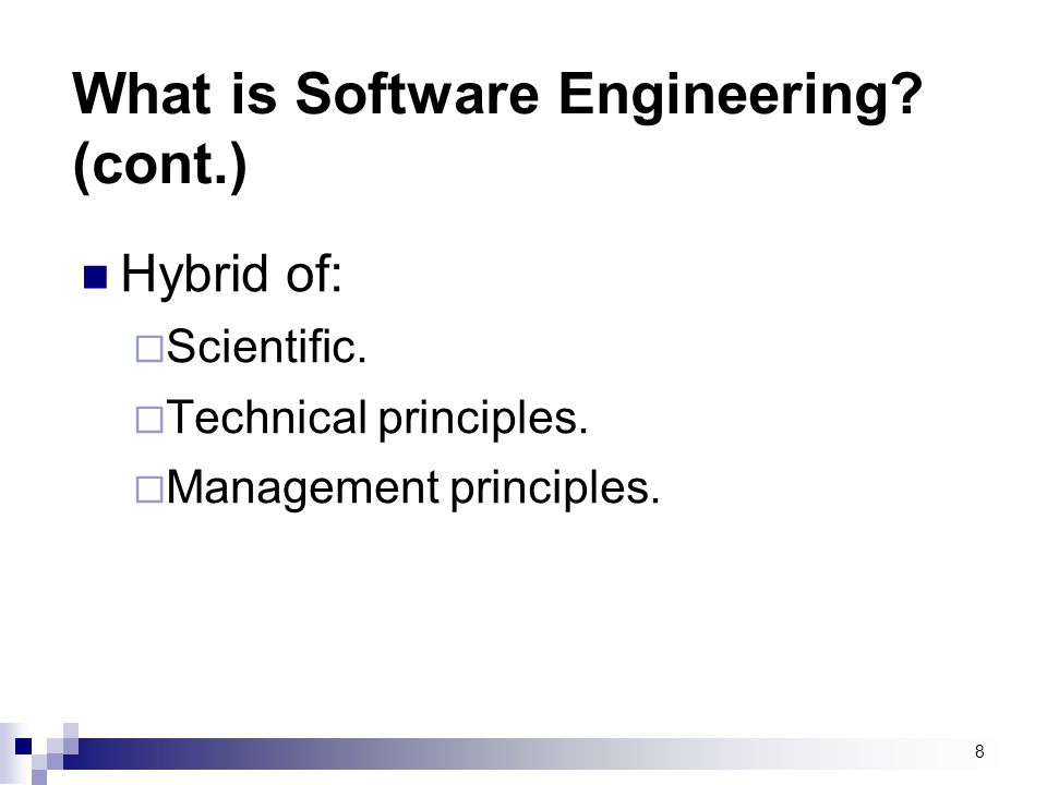 What is Software Engineering (cont.)