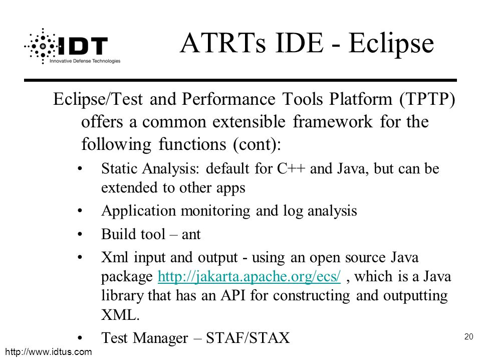 ATRTs IDE - Eclipse Eclipse/Test and Performance Tools Platform (TPTP) offers a common extensible framework for the following functions (cont):