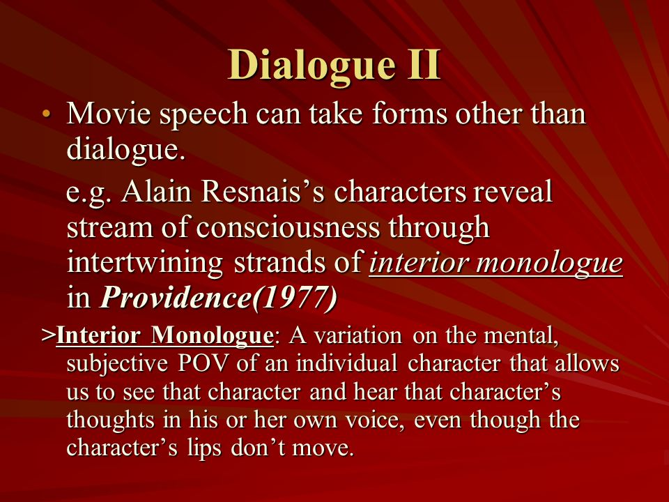 Dialogue II Movie speech can take forms other than dialogue.