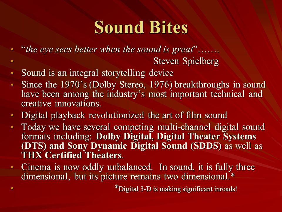 Sound Bites the eye sees better when the sound is great …….