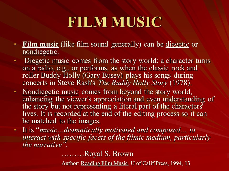 FILM MUSIC Film music (like film sound generally) can be diegetic or nondiegetic.