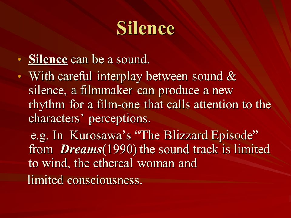 Silence Silence can be a sound.