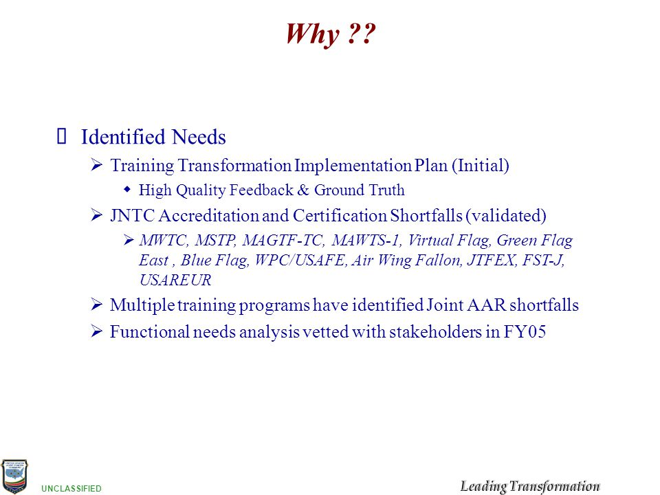 Why Identified Needs. Training Transformation Implementation Plan (Initial) High Quality Feedback & Ground Truth.