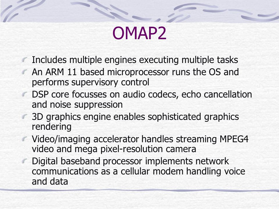 OMAP2 Includes multiple engines executing multiple tasks