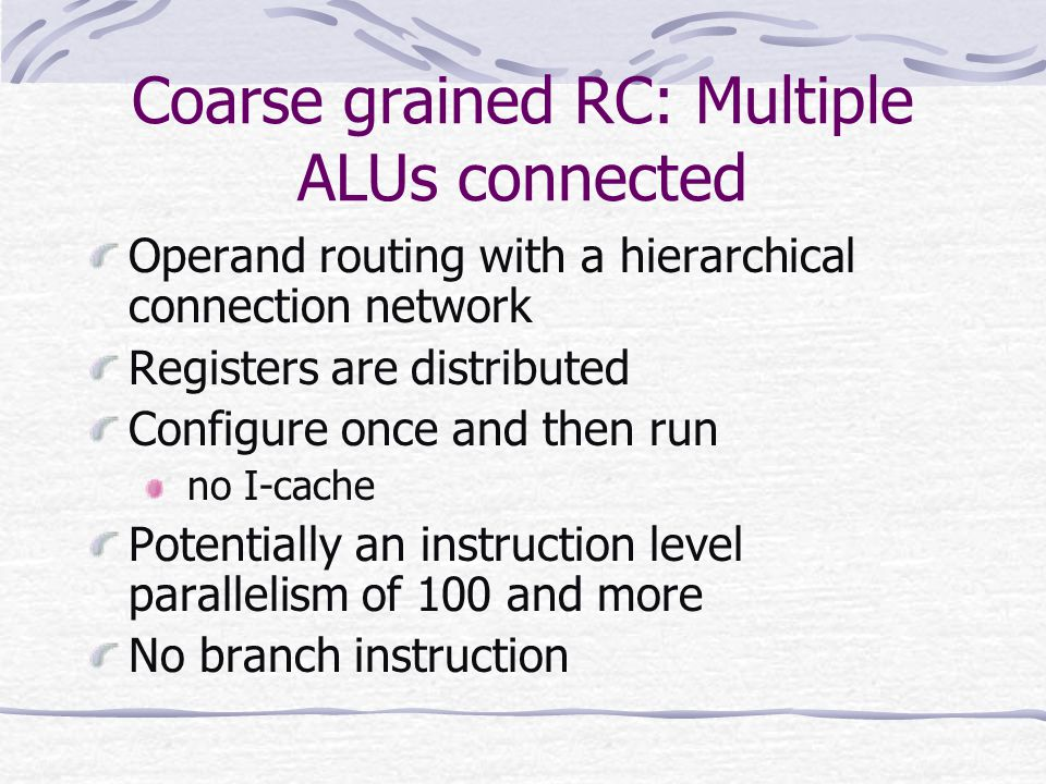 Coarse grained RC: Multiple ALUs connected