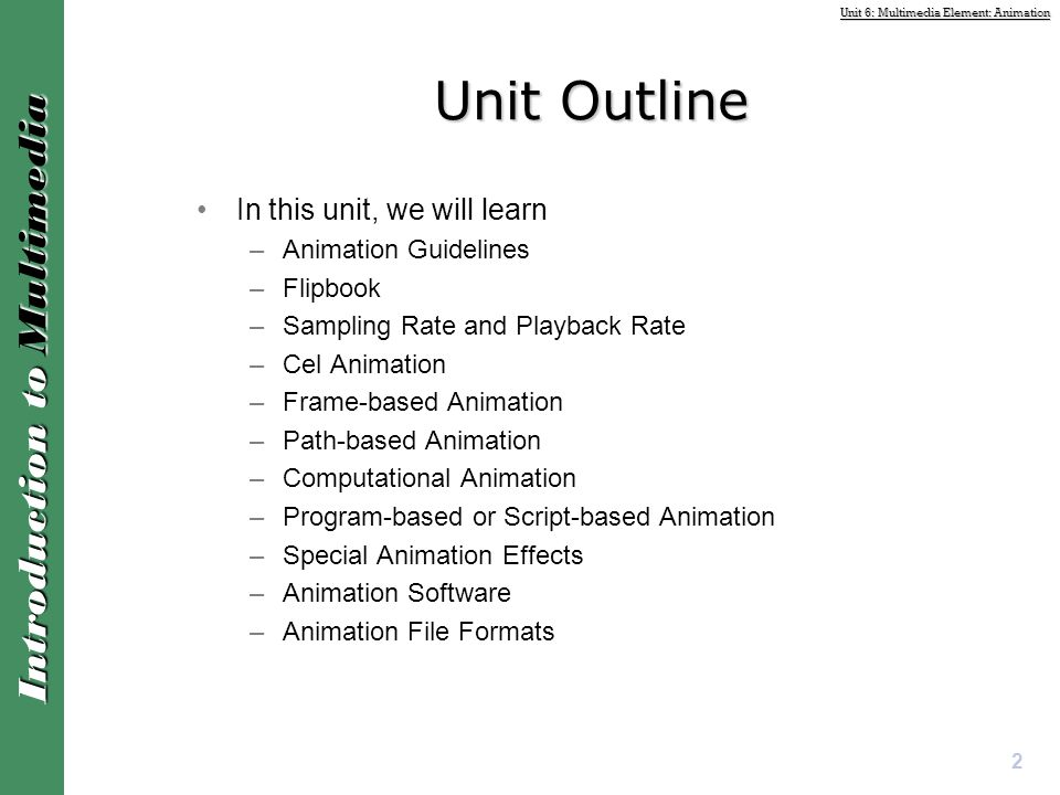 Unit Outline In this unit, we will learn Animation Guidelines Flipbook