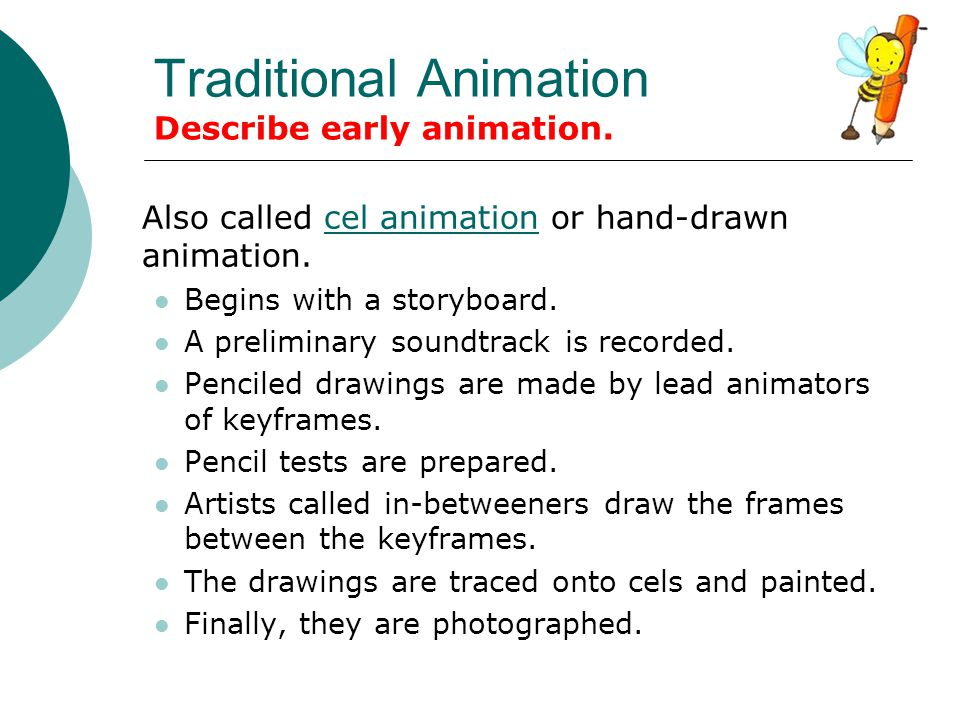 Traditional Animation Describe early animation.