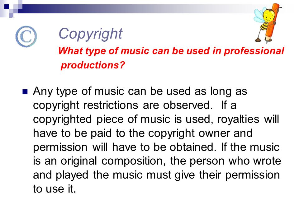 Copyright What type of music can be used in professional. productions