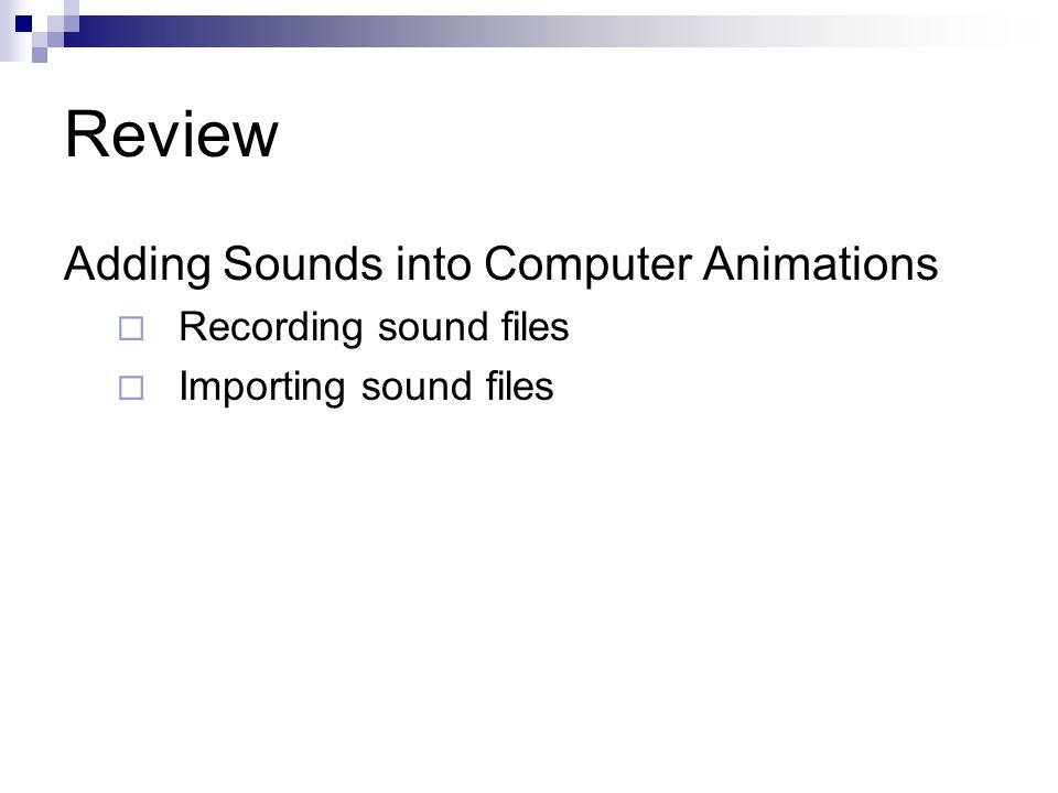 Review Adding Sounds into Computer Animations Recording sound files