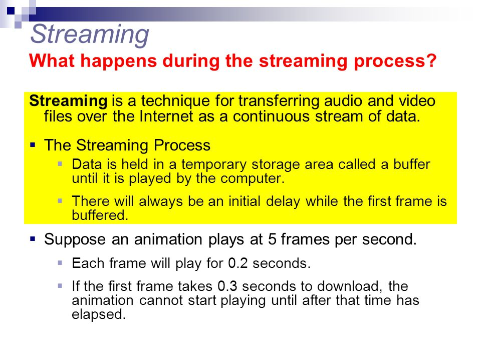 Streaming What happens during the streaming process