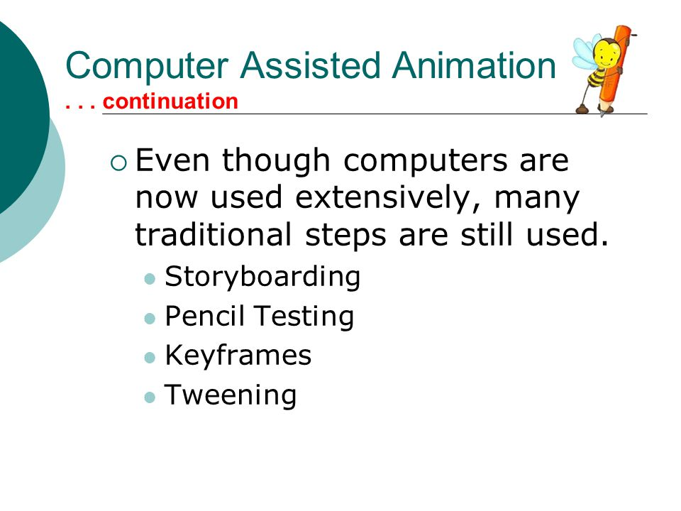 Computer Assisted Animation . . . continuation