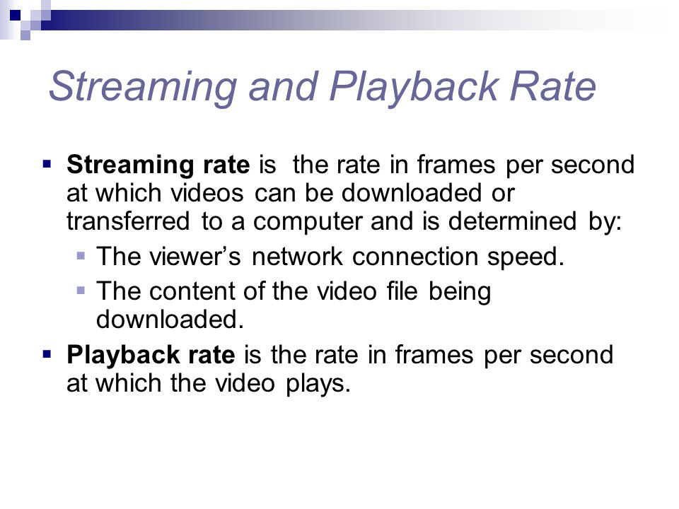 Streaming and Playback Rate