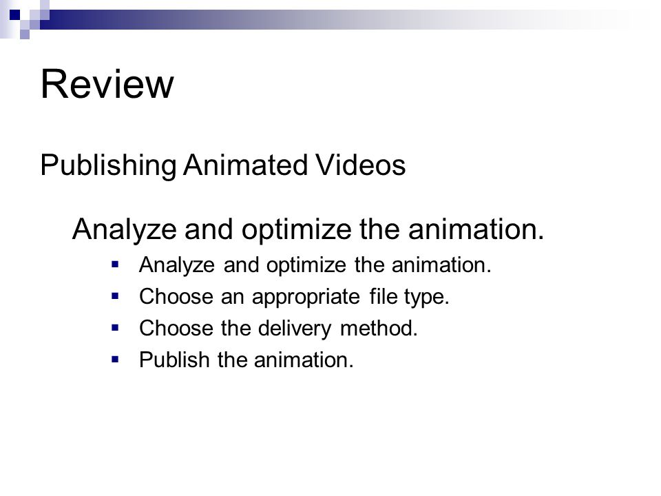 Review Publishing Animated Videos Analyze and optimize the animation.