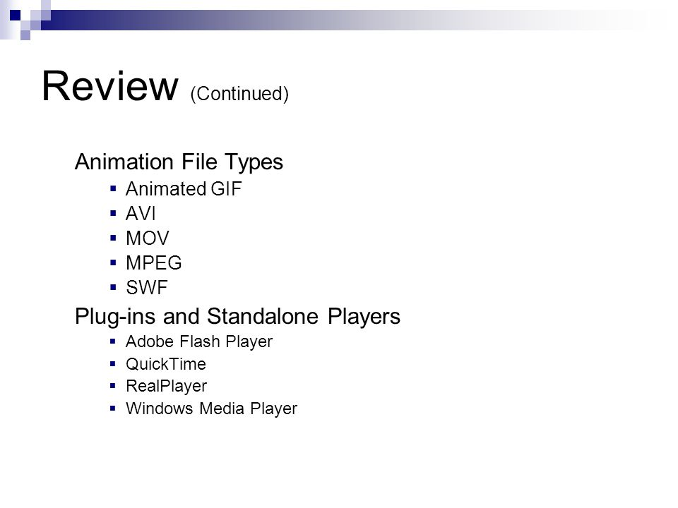 Review (Continued) Animation File Types