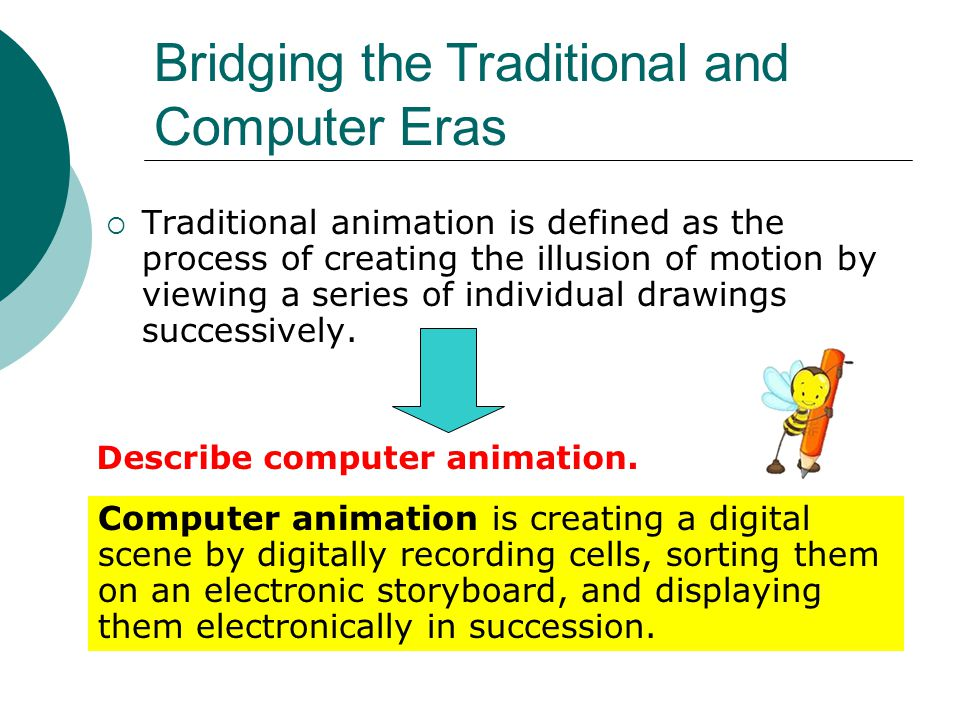 Bridging the Traditional and Computer Eras