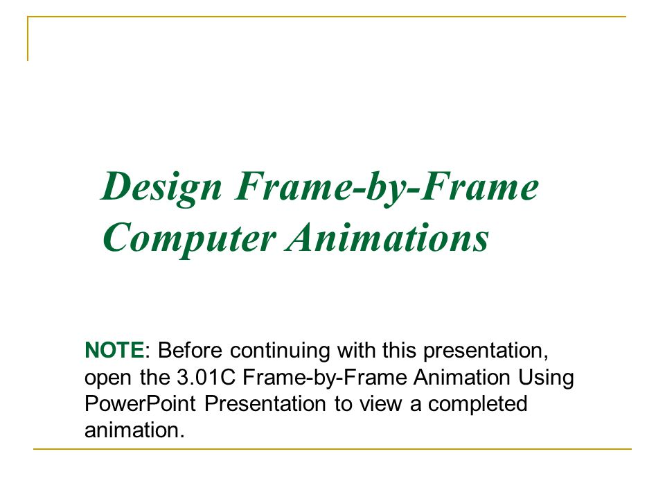 Design Frame-by-Frame Computer Animations