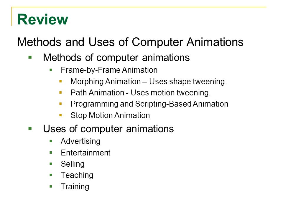 Review Methods and Uses of Computer Animations