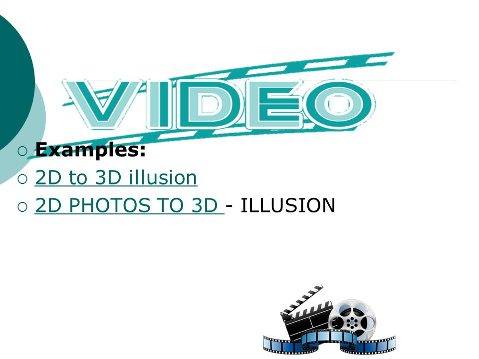 Examples: 2D to 3D illusion 2D PHOTOS TO 3D - ILLUSION