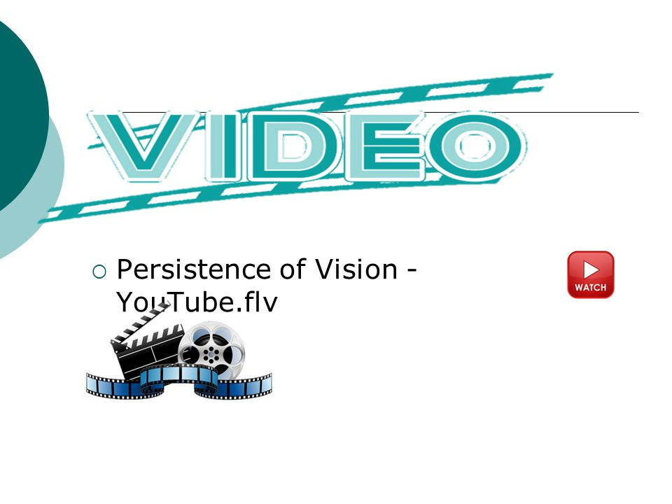 Persistence of Vision - YouTube.flv