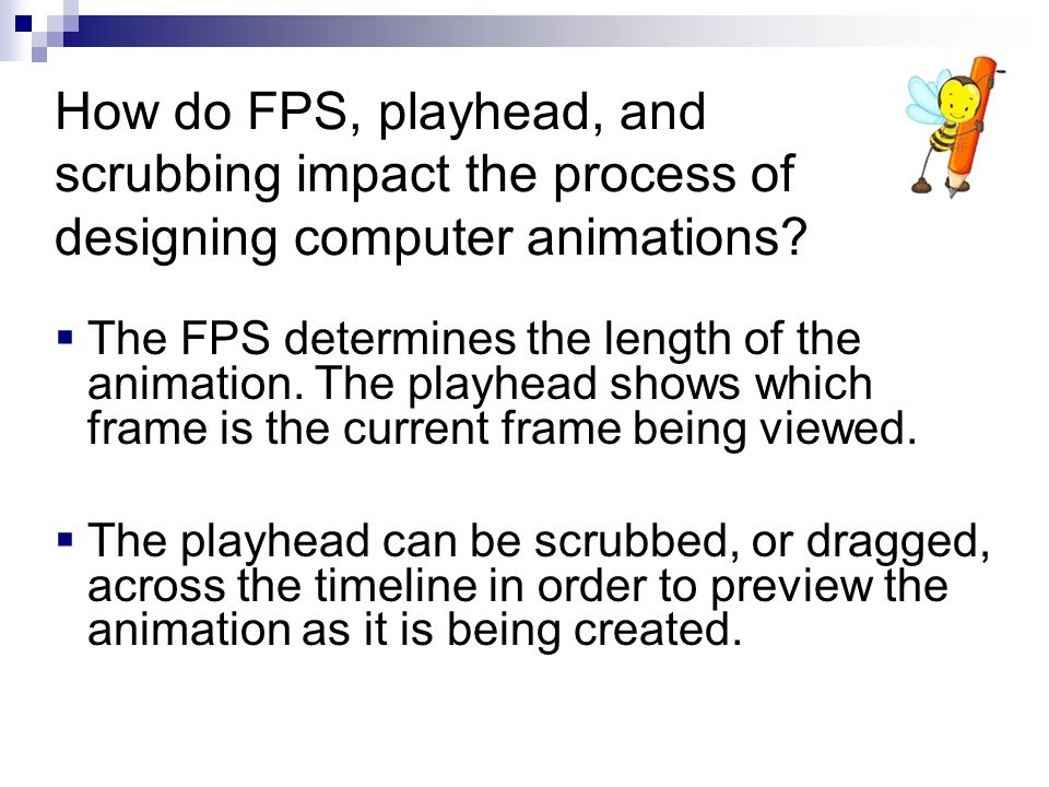 How do FPS, playhead, and scrubbing impact the process of designing computer animations
