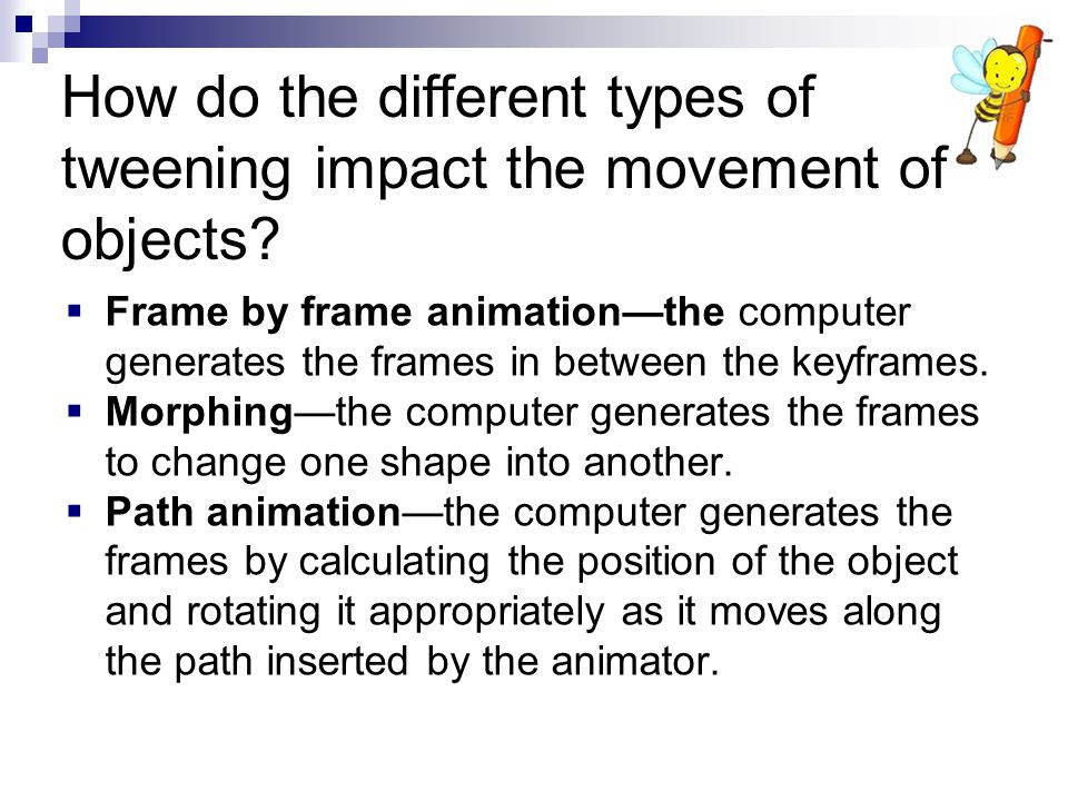 How do the different types of tweening impact the movement of objects