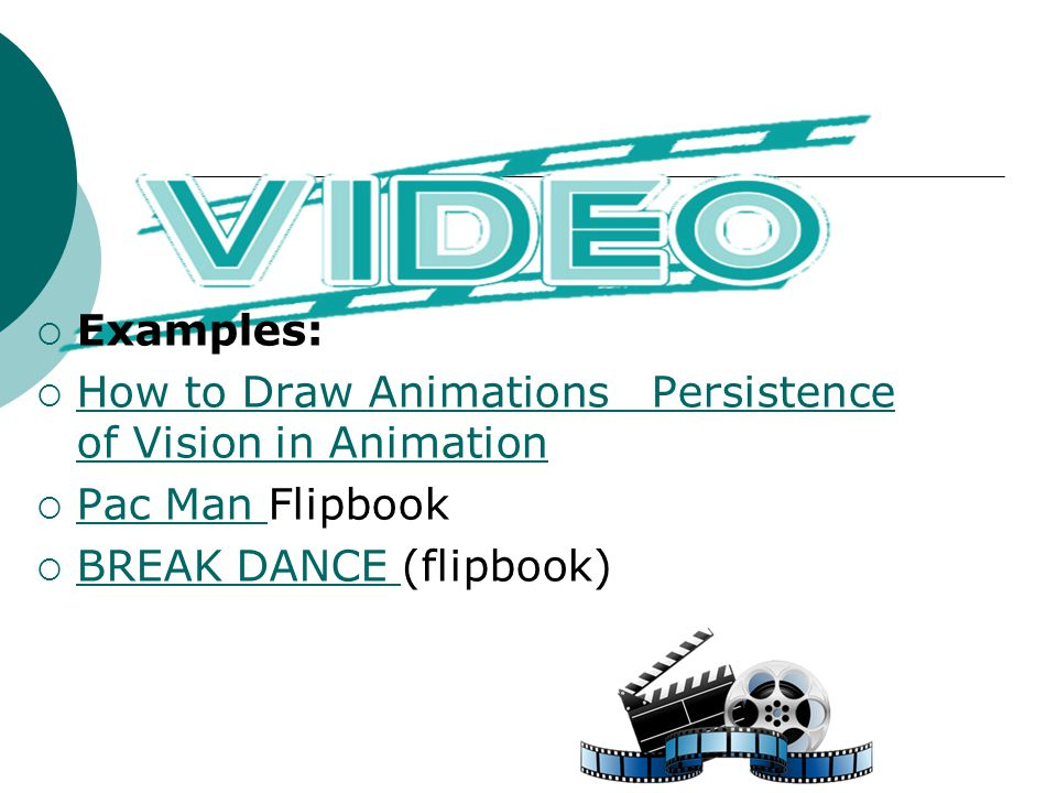 Examples: How to Draw Animations Persistence of Vision in Animation.