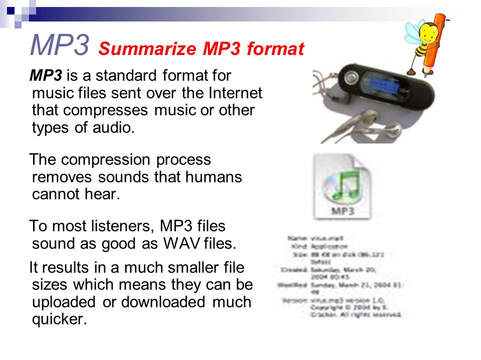 MP3 Summarize MP3 format MP3 is a standard format for music files sent over the Internet that compresses music or other types of audio.