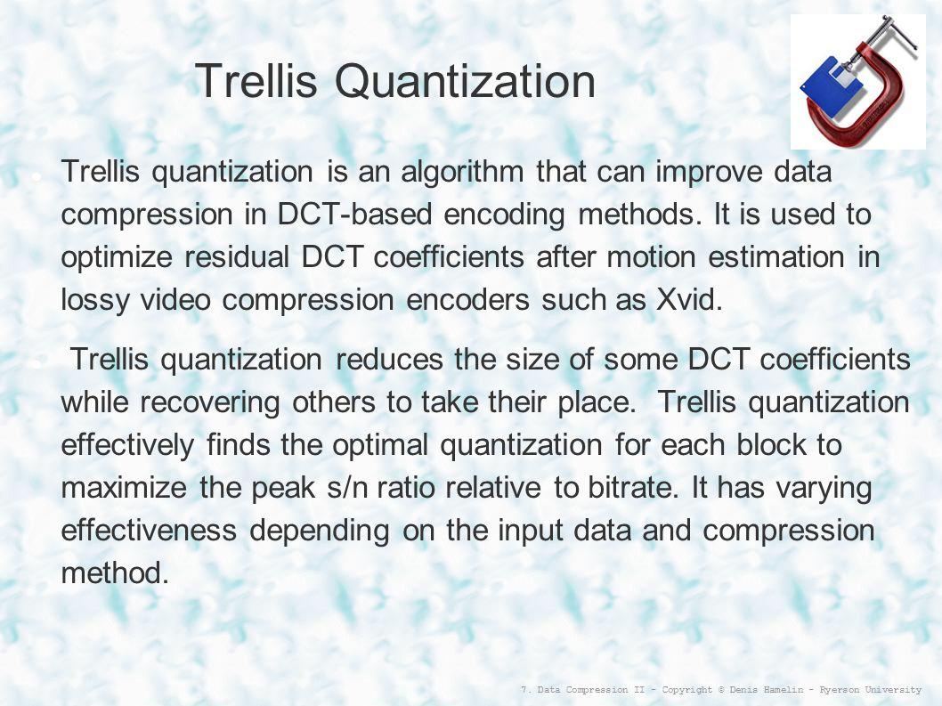 Trellis Quantization
