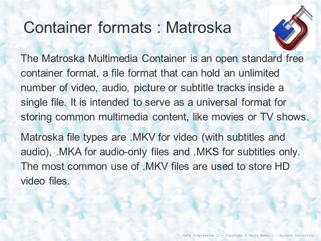 Container formats : Matroska