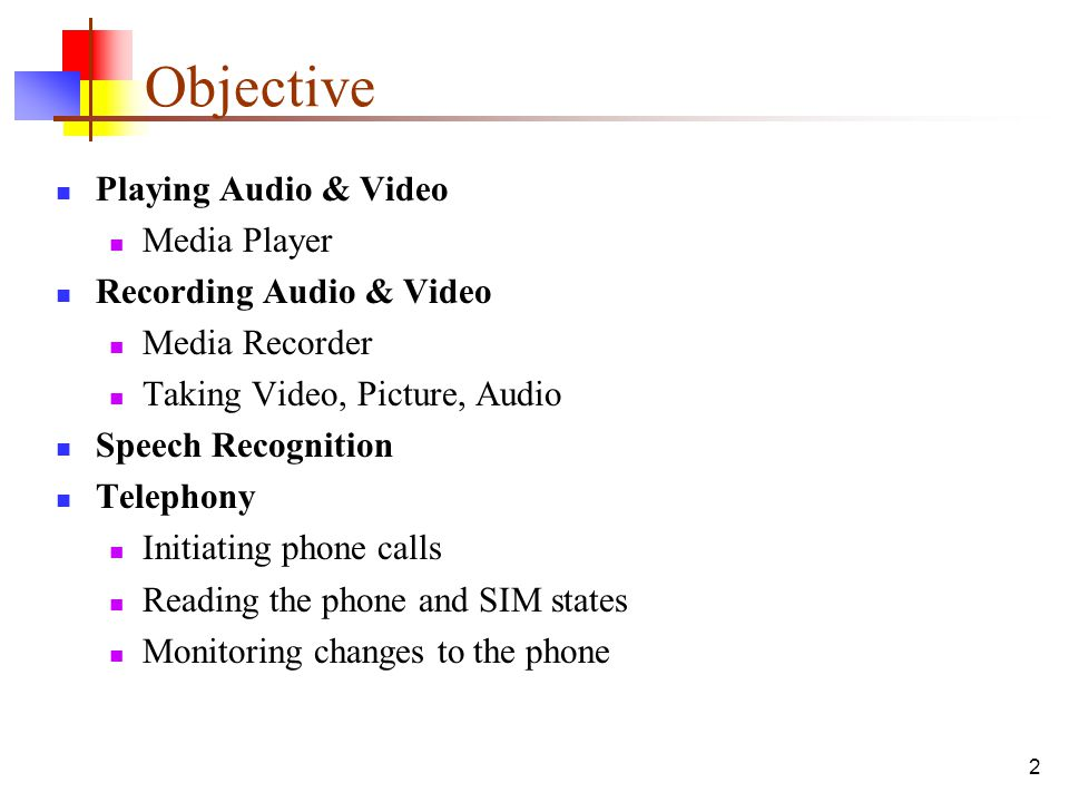 Objective Playing Audio & Video Media Player Recording Audio & Video
