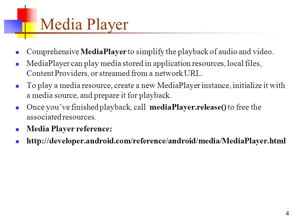 Media Player Comprehensive MediaPlayer to simplify the playback of audio and video.