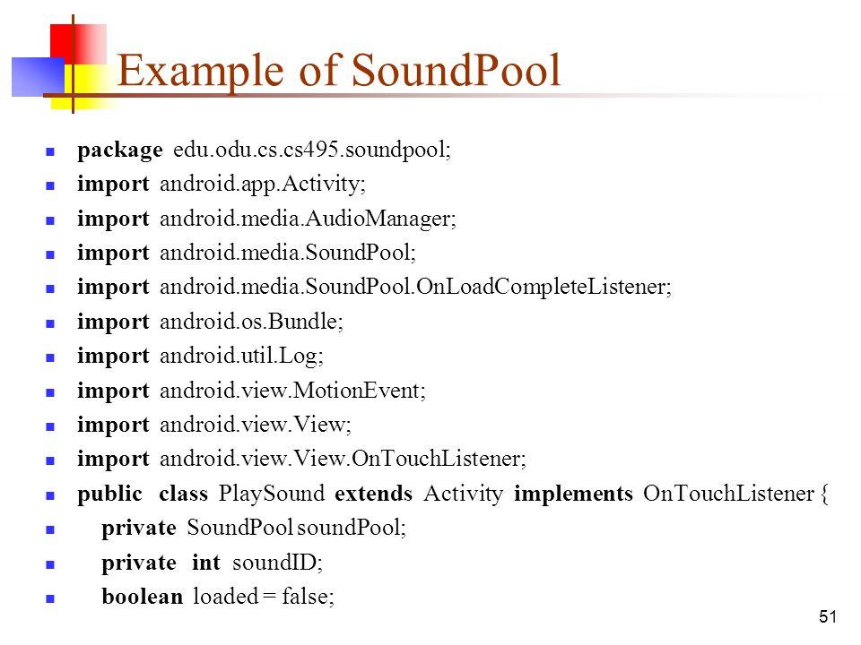 Example of SoundPool package edu.odu.cs.cs495.soundpool;