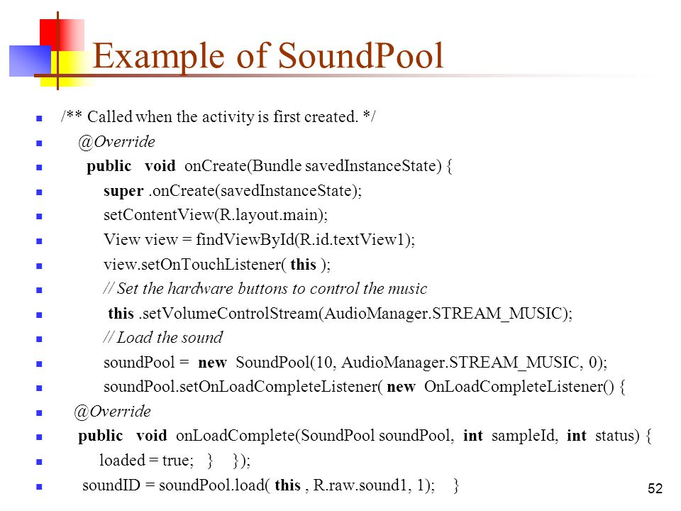 Example of SoundPool /** Called when the activity is first created. */