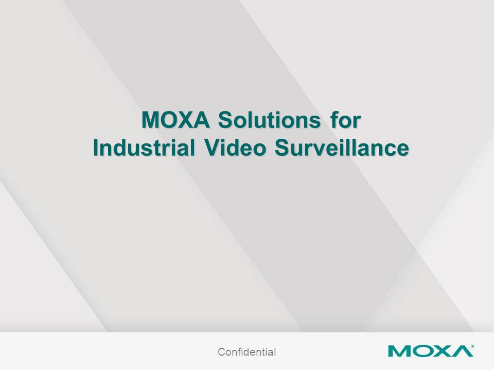 MOXA Solutions for Industrial Video Surveillance