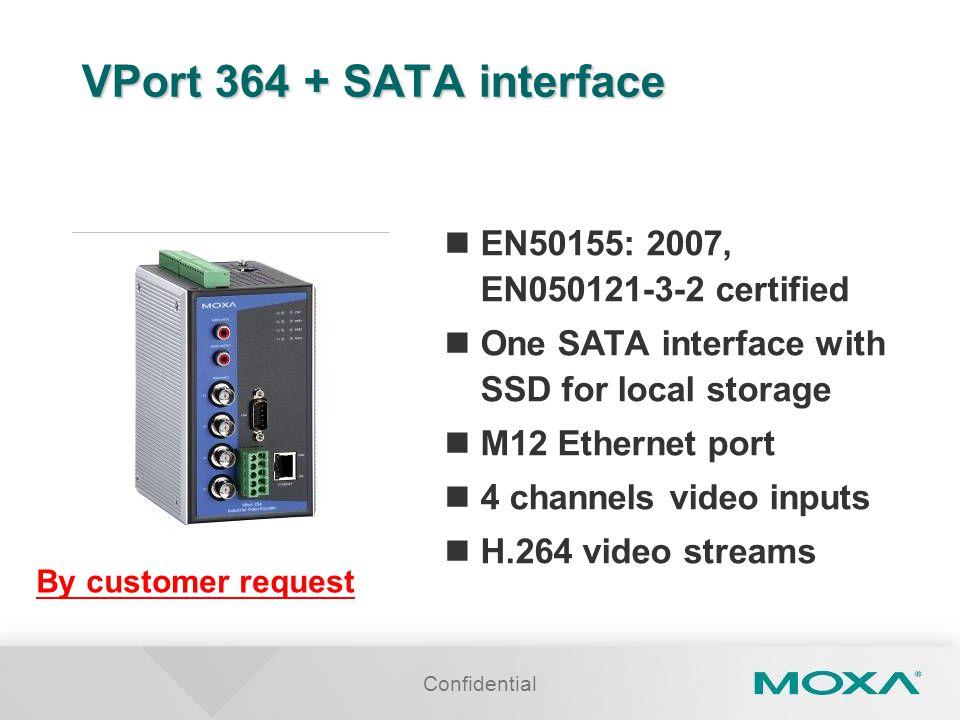 VPort 364 + SATA interface EN50155: 2007, EN050121-3-2 certified